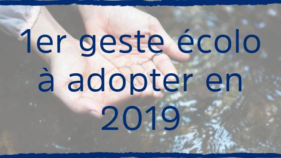 Bannière mains dans l'eau + titre de l'article : 1er geste écolo à adopter en 2019